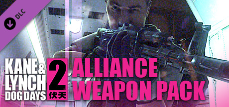 Kane & Lynch 2: Alliance Weapon Pack