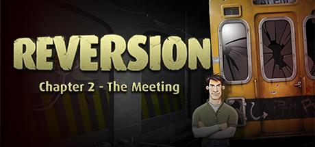 Reversion - The Meeting (2nd Chapter)