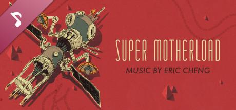 Super Motherload Soundtrack