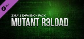 Z3TA+ 2 - Cakewalk Mutant R3LOAD Pack