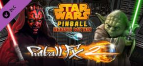 Pinball FX2 - Star Wars™ Pinball: Heroes Within Pack