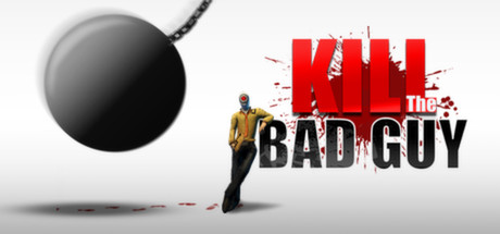 Kill The Bad Guy Steam Game