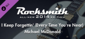 "Rocksmith® 2014 – Michael McDonald - ""I Keep Forgettin' (Every Time You're Near)"""
