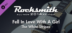 "Rocksmith® 2014 – The White Stripes - ""Fell in Love with a Girl"""