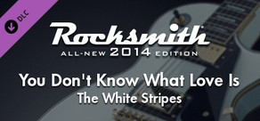 """Rocksmith® 2014 – The White Stripes - """"You Don't Know What Love Is (You Just Do As You're Told)"""""""