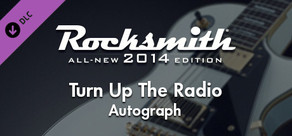 "Rocksmith® 2014 – Autograph - ""Turn Up The Radio"""