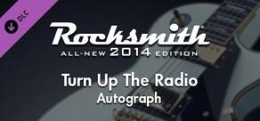 "Rocksmith® 2014 – Autograph - ""Turn Up The Radio"""