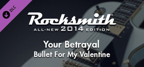 "Rocksmith® 2014 – Bullet For My Valentine - ""Your Betrayal"""