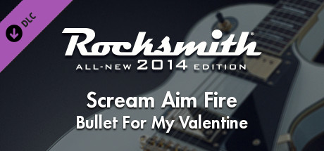 ... Bullet For My Valentine   U201cScream Aim Fireu201d. This Content Requires The  Base Game Rocksmith® 2014 Edition   Remastered On Steam In Order To Play.