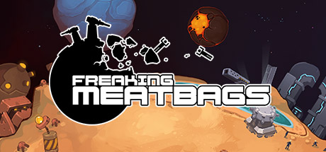 Freaking Meatbags Steam Game