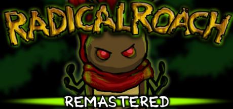 RADical ROACH Remastered