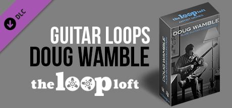 The Loop Loft - Doug Wamble Slide Guitar Collection steam key giveaway