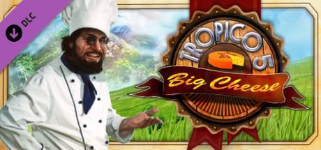Tropico 5 - The Big Cheese