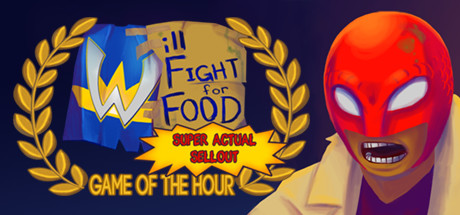 Will Fight for Food: Super Actual Sellout: Game of the Hour