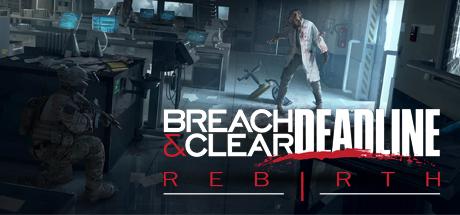 Breach & Clear: Deadline Rebirth (2016)