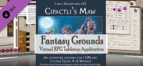 Fantasy Grounds - PFRPG Compatible Adventure: Cipactli's Maw - One on One Adventure #15