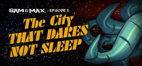 Sam & Max 305: The City That Dares Not Sleep
