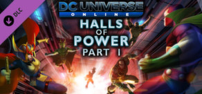 DC Universe Online™ - Episode 11: Halls of Power Part I