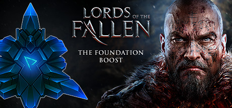 Lords of the Fallen - The Foundation Boost