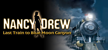 Nancy Drew: Last Train to Blue Moon Canyon