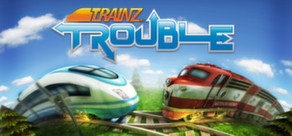 Trainz Trouble