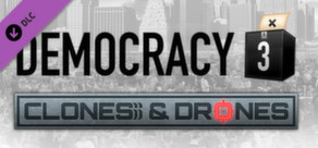 Democracy 3: Clones and Drones