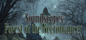 RPG Maker: Forest of the Necromancer Soundscapes