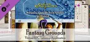 Fantasy Grounds - C&C: A1 Assault on Blacktooth Ridge