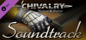 Chivalry: Medieval Warfare and Chivalry: Deadliest Warrior - Soundtrack