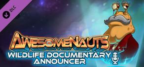 Awesomenauts - Wildlife Announcer