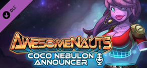 Awesomenauts - Coco Nebulon Announcer