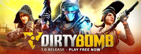 Now Available on Steam - Dirty Bomb®