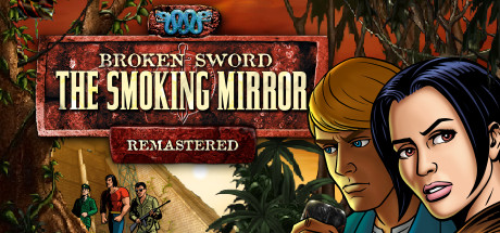 Broken Sword 2 - the Smoking Mirror: Remastered Steam Game