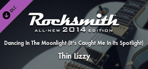 """Rocksmith® 2014 – Thin Lizzy - """"Dancing In The Moonlight (It's Caught Me In Its Spotlight)"""""""