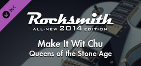 """Rocksmith® 2014 – Queens Of The Stone Age - """"Make It Wit Chu"""""""