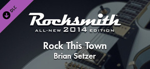 "Rocksmith® 2014 – Brian Setzer - ""Rock This Town"""
