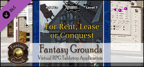 Fantasy Grounds PFRPG Compatible Adventure: B20 - For Rent, Lease or Conquest