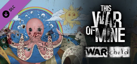 This War of Mine - War Child Charity DLC on Steam
