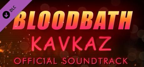 Bloodbath Kavkaz - Soundtrack