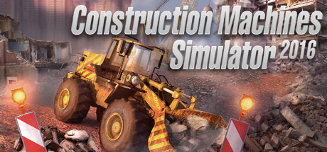 Construction Machines Simulator 2016-SKIDROW