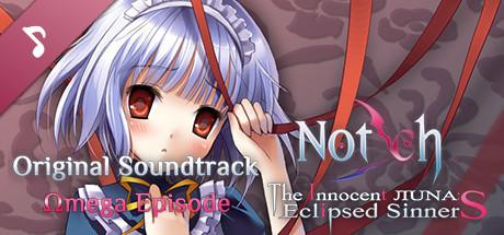 Notch Original Soundtrack - Omega Episode