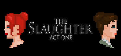 The Slaughter: Act One