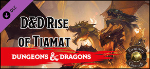 Fantasy Grounds - Dungeons & Dragons: The Rise of Tiamat