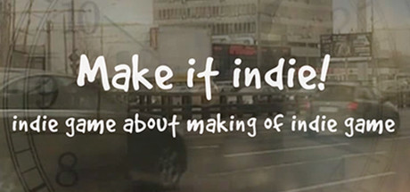 Make it indie