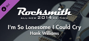 "Rocksmith® 2014 – Hank Williams - ""I'm So Lonesome I Could Cry"""