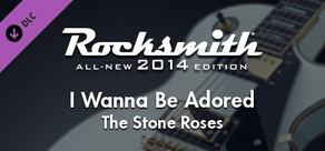 "Rocksmith® 2014 – The Stone Roses - ""I Wanna Be Adored"""