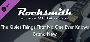 "Rocksmith® 2014 – Brand New - ""The Quiet Things That No One Ever Knows"""