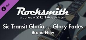 "Rocksmith® 2014 – Brand New - ""Sic Transit Gloria... Glory Fades"""