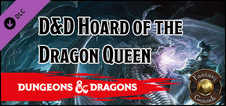 Fantasy Grounds - D&D Hoard of the Dragon Queen