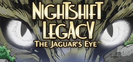 Nightshift Legacy: The Jaguar's Eye